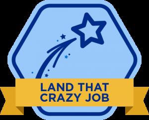 Land That Crazy Job