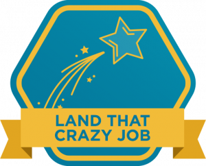 Land That Crazy Job