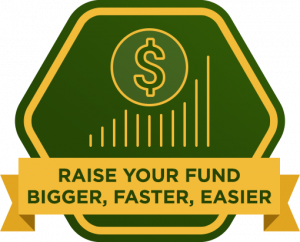Raise Your Fund Bigger, Faster, Easier